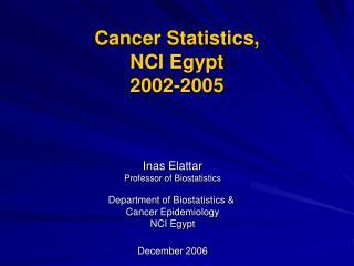 Cancer Statistics, NCI Egypt 2002-2005