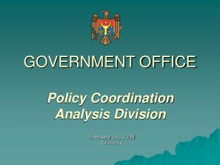 GOVERNMENT OFFICE Policy Coordination Analysis Division