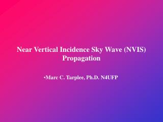 Near Vertical Incidence Sky Wave NVIS Propagation