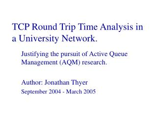 TCP Round Trip Time Analysis in a University Network.