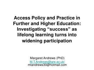 Margaret Andrews (PhD) M.T.Andrews@gre.ac.uk/  mtandrews30@hotmail