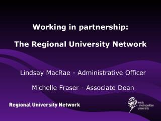 Working in partnership: The Regional University Network