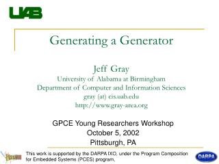 GPCE Young Researchers Workshop October 5, 2002 Pittsburgh, PA