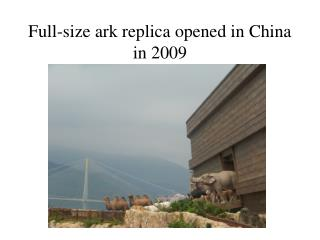 Full-size ark replica opened in China in 2009