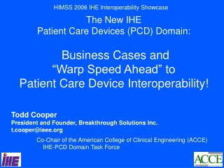 Integrating the Healthcare Enterprise Patient Care Devices (IHE-PCD) Domain