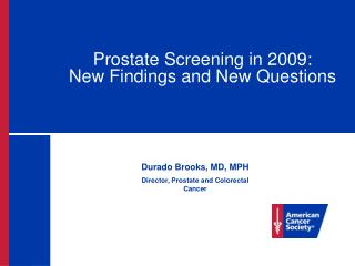 Prostate Screening in 2009: New Findings and New Questions
