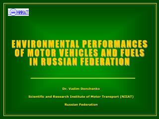 Dr. Vadim Donchenko Scientific and Research Institute of Motor Transport (NIIAT)