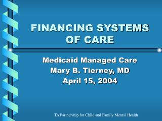 FINANCING SYSTEMS  OF CARE