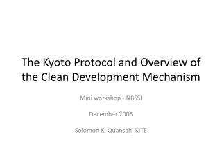 The Kyoto Protocol and Overview of the Clean Development Mechanism