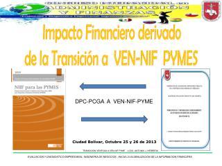 Impacto Financiero derivado de la Transición a  VEN-NIF  PYMES