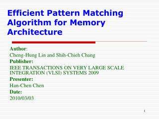 Efficient Pattern Matching Algorithm for Memory Architecture