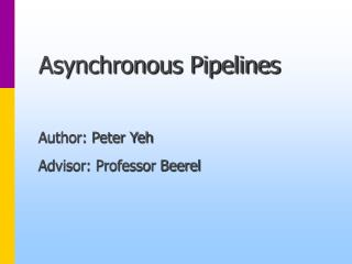 Asynchronous Pipelines