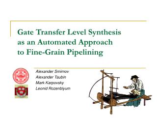 Gate Transfer Level Synthesis  as an Automated Approach  to Fine-Grain Pipelining