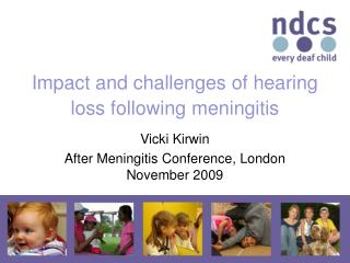 Impact and challenges of hearing loss following meningitis