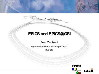 EPICS and EPICS@GSI