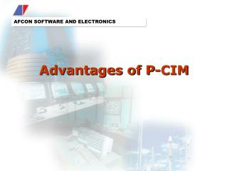 Advantages of P-CIM