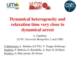 Dynamical heterogeneity and relaxation time very close to dynamical arrest