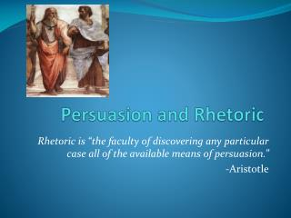Persuasion and Rhetoric