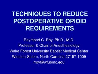 TECHNIQUES TO REDUCE POSTOPERATIVE OPIOID REQUIREMENTS