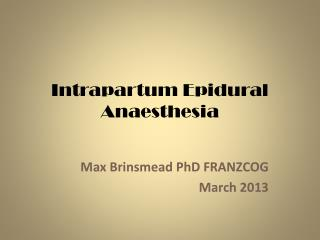 Intrapartum Epidural Anaesthesia