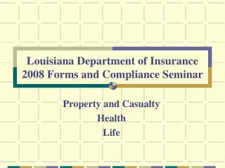 Louisiana Department of Insurance 2008 Forms and Compliance Seminar