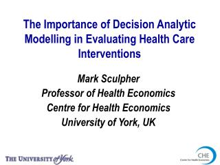 The Importance of Decision Analytic Modelling in Evaluating Health Care Interventions