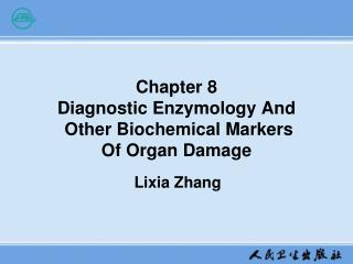 Chapter 8 Diagnostic Enzymology And  Other Biochemical Markers  Of Organ Damage