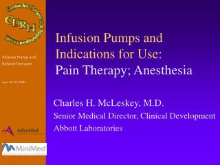 Infusion Pumps and Indications for Use: Pain Therapy; Anesthesia