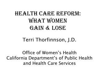 Health Care Reform:  What Women  Gain & Lose