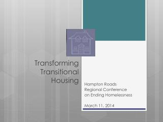 Transforming Transitional Housing