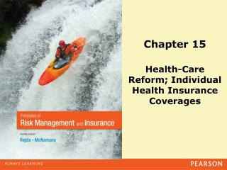 Chapter 15 Health-Care Reform; Individual Health Insurance Coverages