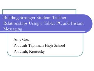 Building Stronger Student-Teacher Relationships Using a Tablet PC and Instant Messaging