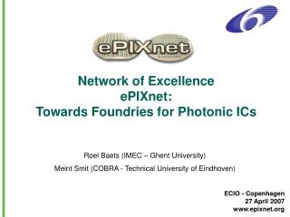 Network of Excellence ePIXnet: Towards Foundries for Photonic ICs