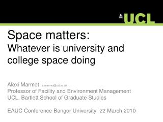 Space matters: Whatever is university and college space doing