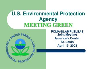 U.S. Environmental Protection Agency MEETING GREEN