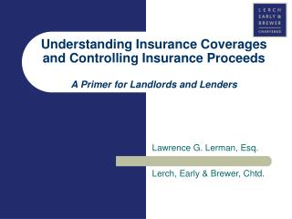 Understanding Insurance Coverages and Controlling Insurance Proceeds A Primer for Landlords and Lenders