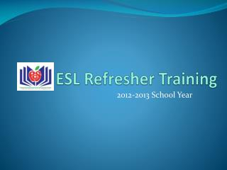 ESL Refresher Training