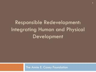 Responsible Redevelopment: Integrating Human and Physical Development