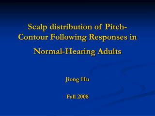 Scalp distribution of Pitch-Contour Following Responses in Normal-Hearing Adults