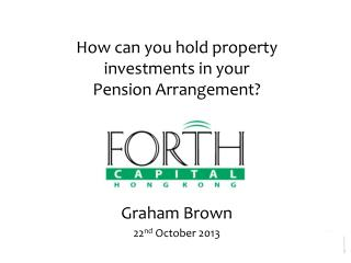 How can you hold property investments in your Pension Arrangement? Graham Brown