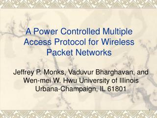 A Power Controlled Multiple Access Protocol for Wireless Packet Networks