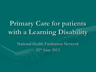 Primary Care for patients with a Learning Disability