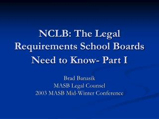 NCLB: The Legal Requirements School Boards Need to Know- Part I