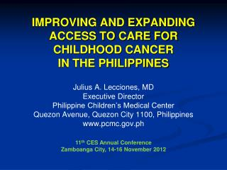 IMPROVING AND EXPANDING ACCESS TO CARE FOR CHILDHOOD CANCER IN THE PHILIPPINES