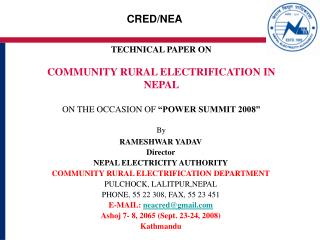TECHNICAL PAPER ON  COMMUNITY RURAL ELECTRIFICATION IN NEPAL   ON THE OCCASION OF  POWER SUMMIT 2008   By