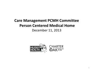 Care Management PCMH Committee  Person Centered Medical Home December 11, 2013