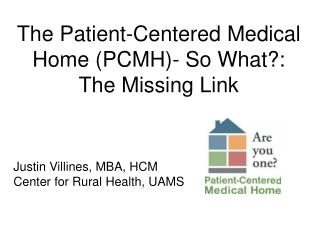 The Patient-Centered Medical Home (PCMH)- So What?: The Missing Link