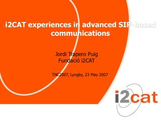 i2CAT experiences in advanced SIP-based communications