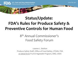 Status/Update: FDA's Rules for Produce Safety & Preventive Controls for Human Food