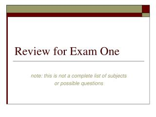 Review for Exam One